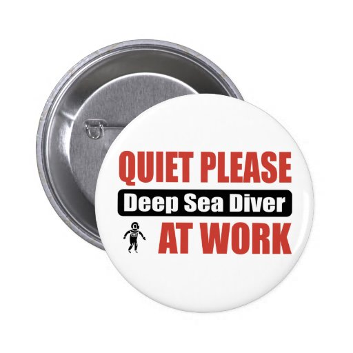 Quiet Please Deep Sea Diver At Work 2 Inch Round Button