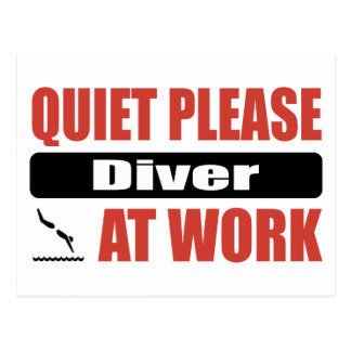 Quiet Please Diver At Work Post Card