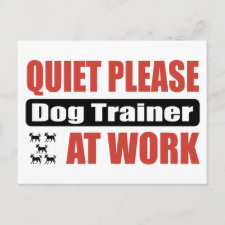 Quiet Please Dog Trainer At Work Post Card