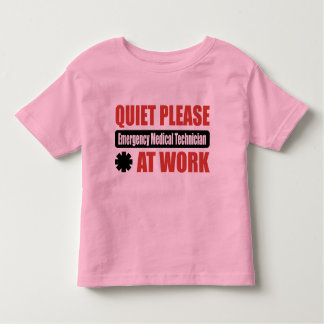 Quiet Please Emergency Medical Technician At Work Toddler T-shirt