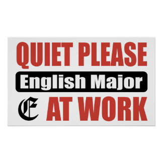 Quiet Please English Major At Work Poster