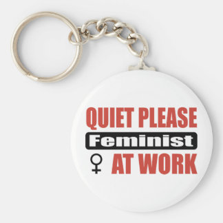 Quiet Please Feminist At Work Keychain