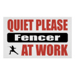 Quiet Please Fencer At Work Poster