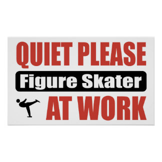 Quiet Please Figure Skater At Work Poster