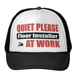 Quiet Please Floor Installer At Work Trucker Hat