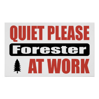 Quiet Please Forester At Work Poster