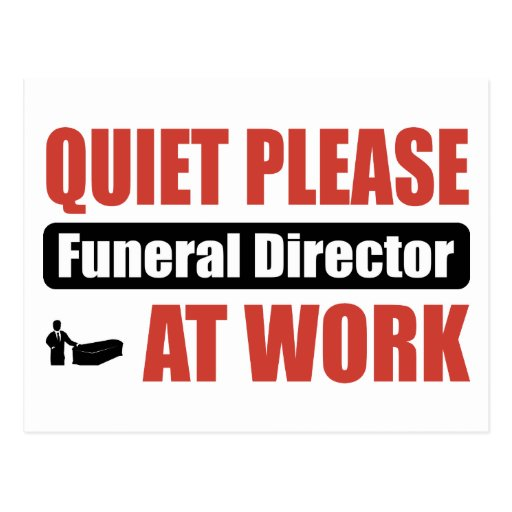 Quiet Please Funeral Director At Work Postcards