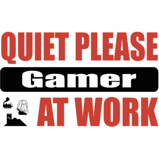 Quiet Please Gamer At Work Photo Cut Out