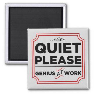 Quiet Please Genius At Work Magnet