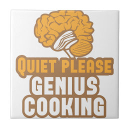 Quiet please Genius COOKING! Ceramic Tile