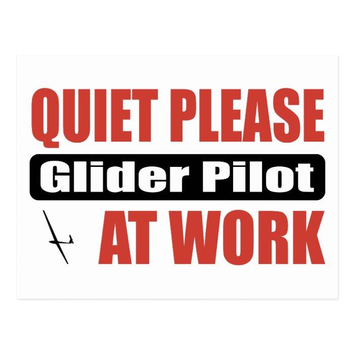 Quiet Please Glider Pilot At Work Postcard