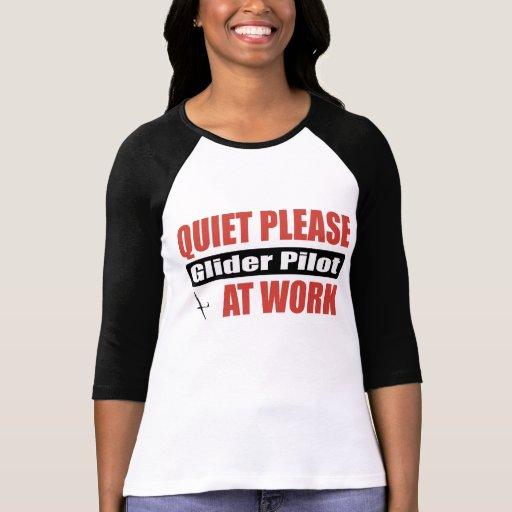 Quiet Please Glider Pilot At Work Tees