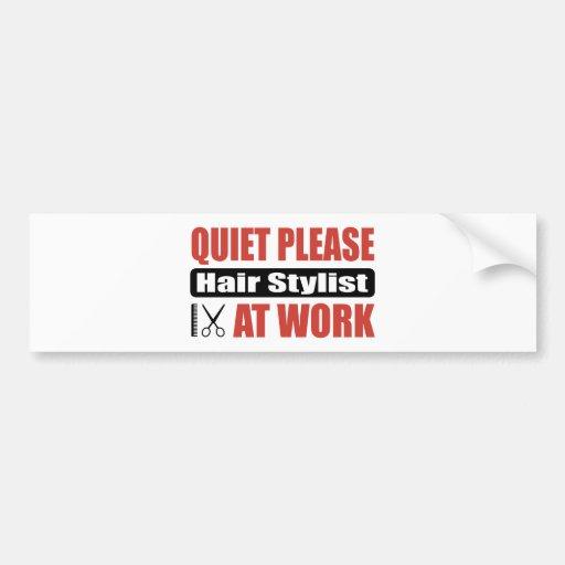 Quiet Please Hair Stylist At Work Car Bumper Sticker