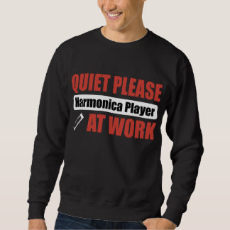 Quiet Please Harmonica Player At Work Sweatshirt