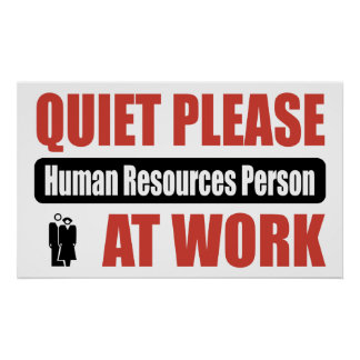 Quiet Please Human Resources Person At Work Poster