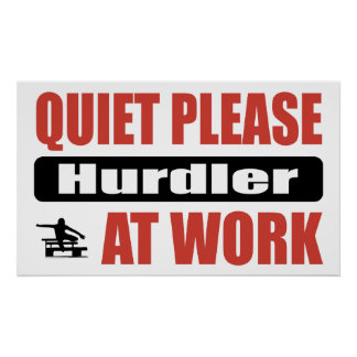 Quiet Please Hurdler At Work Posters