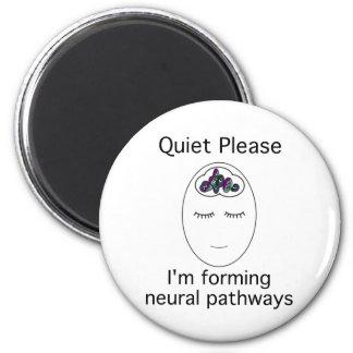 Quiet Please: I'm forming neural pathways 2 Inch Round Magnet