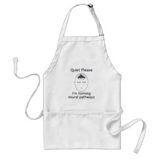Quiet Please: I'm forming neural pathways Adult Apron