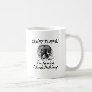 Quiet Please: I'm Forming Neural Pathways Classic White Coffee Mug