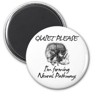 Quiet Please: I'm Forming Neural Pathways Fridge Magnets