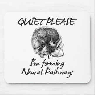 Quiet Please: I'm Forming Neural Pathways Mouse Pad