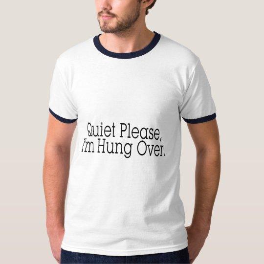 Quiet Please I'm Hung Over T-Shirt