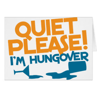 Quiet Please ... I'm hungover Card