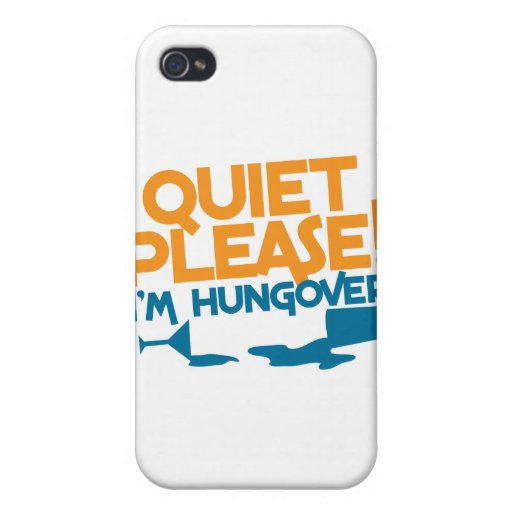 Quiet Please ... I'm hungover iPhone 4 Cover