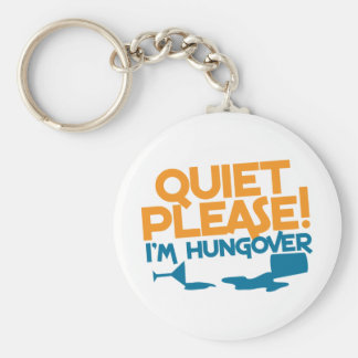 Quiet Please ... I'm hungover Keychain