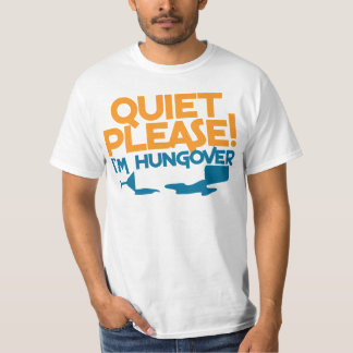 Quiet Please ... I'm hungover T-Shirt