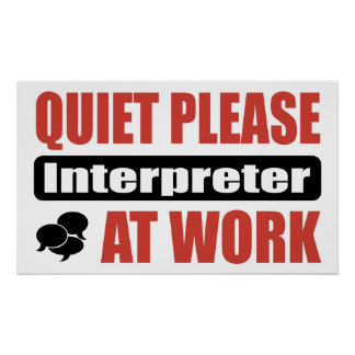 Quiet Please Interpreter At Work Poster
