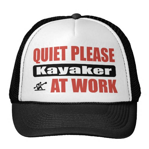Quiet Please Kayaker At Work Trucker Hat