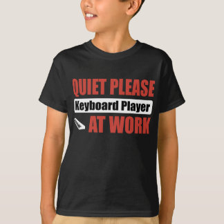 Quiet Please Keyboard Player At Work T-Shirt