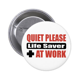 Quiet Please Life Saver At Work Buttons