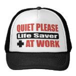 Quiet Please Life Saver At Work Trucker Hat
