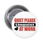 Quiet Please Linguist At Work Pins