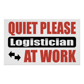 Quiet Please Logistician At Work Poster