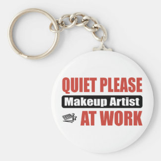Quiet Please Makeup Artist At Work Keychain