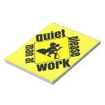 Quiet please, man at work memo pads