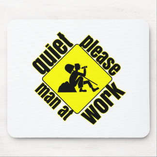 Quiet please, man at work mouse pad