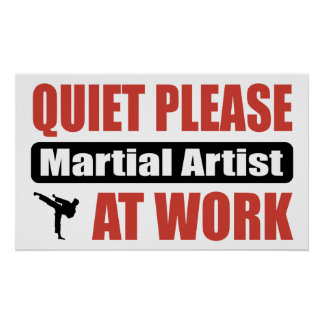 Quiet Please Martial Artist At Work Poster