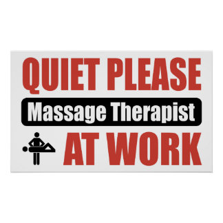 Quiet Please Massage Therapist At Work Posters