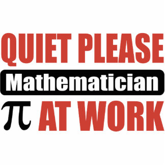 Quiet Please Mathematician At Work Acrylic Cut Out