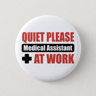 Quiet Please Medical Assistant At Work Button