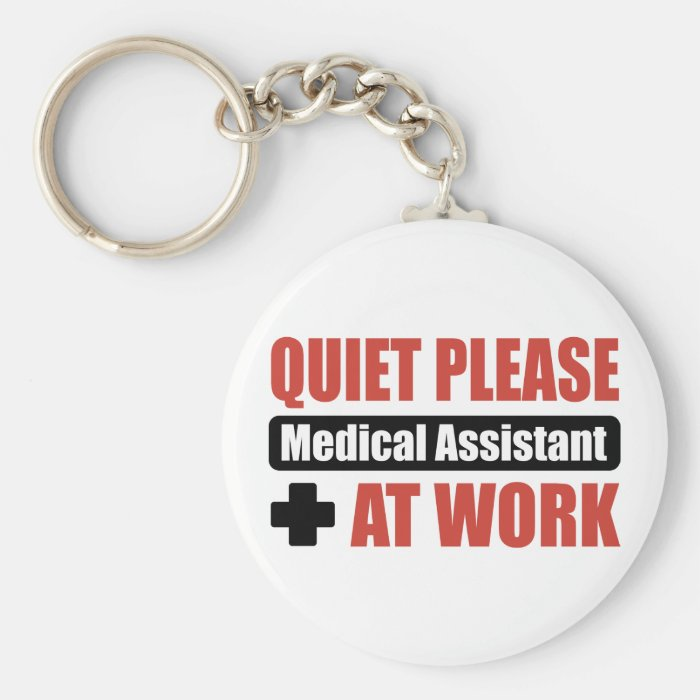 Quiet Please Medical Assistant At Work Keychain