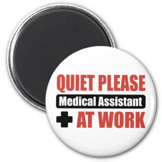 Quiet Please Medical Assistant At Work Magnet