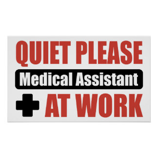 Quiet Please Medical Assistant At Work Poster