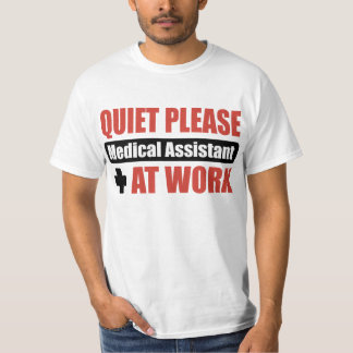 Quiet Please Medical Assistant At Work Tee Shirt