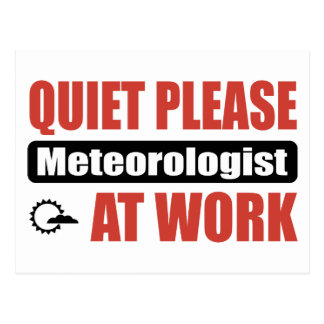 Quiet Please Meteorologist At Work Postcard