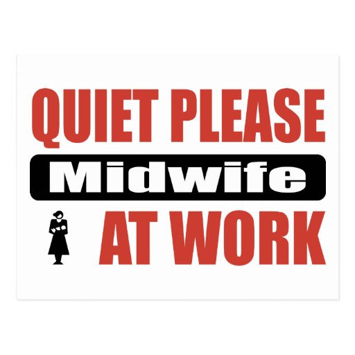 Quiet Please Midwife At Work Postcard